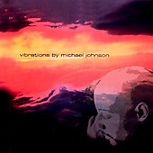 Michael Johnson: Vibrations