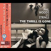 Phil Woods: Thrill Is Gone