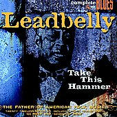 Leadbelly: Take This Hammer [Snapper] [Digipak]