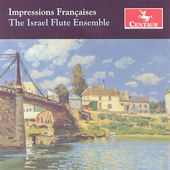 Impressions Fran&#231;aises / Israel Flute Ensemble