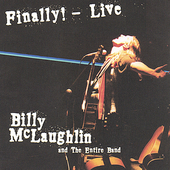 Billy McLaughlin: Finally! Live! *