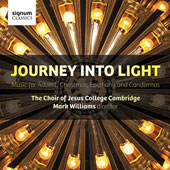 Journey Into Light - Music for the Festivals of Advent, Christmas, Epiphany and Candlemas by E.Poston; W.McKie; Patrick Hadley; Judith Weir; Britten et al. / Choir of Jesus College Cambridge