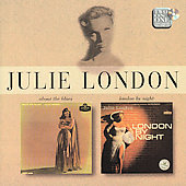 Julie London: About The Blues/London By Night [Remaster]