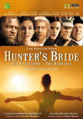 Carl Maria von Weber: Hunter's Bride (film version of Der Freischutz, 2010) / Grundheber, Schollum, Banse, Mühlemann, Volle, König. Harding, London SO [DVD]