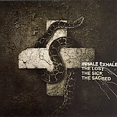 Inhale/Exhale: The Lost the Sick the Sacred