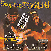 Black Dynasty: Deep East Oakland [EP] [PA]