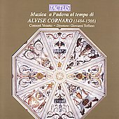 Musica a Padova al tempo di Alvise Cornaro / Toffano, et al