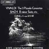 Vivaldi: The 3 Piccolo Concertos;  Bach / Gunilla von Bahr