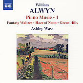 William Alwyn: Piano Music, Vol 1 / Ashley Wass