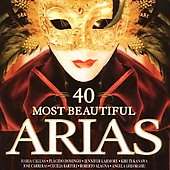 40 Most Beautiful Arias - Luciano Pavarotti, Maria Callas, Plácido Domingo, Bryn Terfel, et al