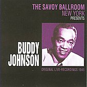 Buddy Johnson: At the Savoy Ballroom, New York 1945