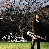 David Sanchez (Saxophone): Cultural Survival