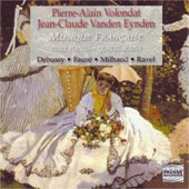Musique Francaise - Debussy, Ravel, Faure, Milhaud / Volondat, Eynden