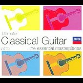 Ultimate Classical Guitar - The Essential Masterpieces