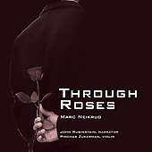 Neikrug: Through Roses / Zukerman, Rubinstein, et al