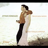 Honegger: Works for Piano / Jean-François Antonioli