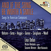 And If the Song Be Worth a Smile - Songs by American Composers / Delan, Mentzer, Haimovitz, Pankonin