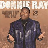 Donnie Ray (R&B): Caught by the Cat *