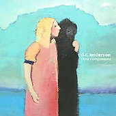 D.C. Anderson: Close Companions [Digipak] *