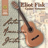 Eliot Fisk: Guitar Virtuoso