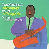 Cannonball Adderley/Cannonball Adderley Quintet: Cannonball Adderley Quintet in Chicago