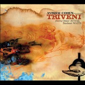 Avishai Cohen (Trumpet): Introducing Triveni [Digipak]