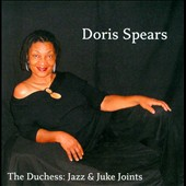 Doris Spears: The Duchess: Jazz & Juke Joints