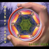 Mother Jones: Better Days [Digipak]