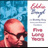 Eddie Boyd: Five Long Years