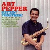 Art Pepper: Gettin Together [Bonus Tracks]