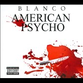 Blanco (rap): American Psycho [PA] [Digipak]
