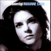 Rosanne Cash: The  Essential Rosanne Cash *