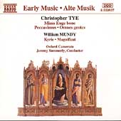Tye, Mundy: Choral Works / Summerly, Oxford Camerata