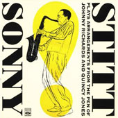 Sonny Stitt: Plays Arrangements from the Pen of Johnny Richards & Quincy Jones