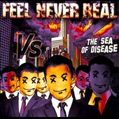 Feel Never Real: The  Sea of Disease [Slipcase]