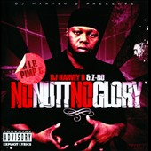 Harvey D./Z-Ro: No Nutt, No Glory [PA]