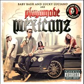 Lucky Luciano/Baby Bash: Playamade Mexicanz [PA]