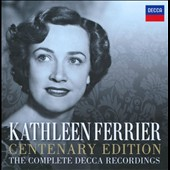 Kathleen Ferrier Centenary Edition: The Complete Decca Recordings