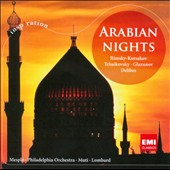 Arabian Nights: Rimsky Korsakov, Tchaikovsky, Glasunov & Delibes