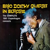 Eric Dolphy Quartet: In Europe: The Complete 1961 Copenhagen Concerts