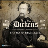 The Music of Dickens and His Time / Giles, Healey, Hill, Humphries; The Seven Dials Band