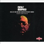 Curtis Mayfield: Give, Get, Take and Have/Never Say You Can't Survive