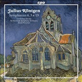 Julius Röntgen: Symphonies Nos. 6, 5, 19 / Consensus Vocalis, Netherlands SO