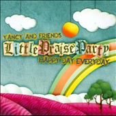 Yancy: Little Praise Party: Happy Day Everyday [Digipak]