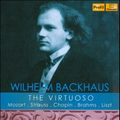 The Virtuoso - Mozart, Strauss, Chopin, Brahms & Liszt / Wilhelm Backhaus, piano
