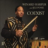 Jeli Posse/Winard Harper: Coexist