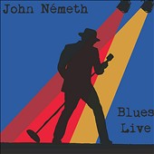 John Németh: Blues Live