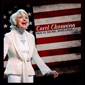 Carol Channing: True To the Red, White & Blue