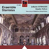 Johann Strauss: Quatre Valses / Ensemble Stanislas