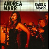 Andrea Marr: Sass & Brass [Digipak]